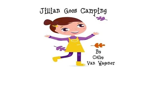 Jillian Goes Camping (Jack and Jillian Book Series 3)