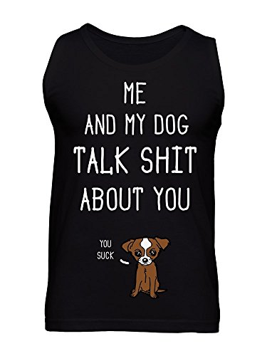 Me And My Dog Talk Sh*t About You Men's Tank Top