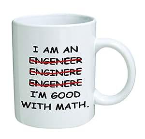 I'm An Engineer Good With Math Coffee Mug - 11 Oz Mug - Nice Motivational And Inspirational Office Gift by Go Banners