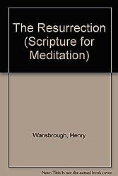 The Resurrection (Scripture for Meditation)