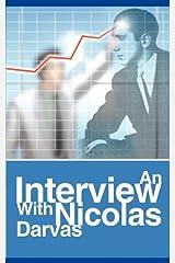 An Interview with Nicolas Darvas by Nicolas Darvas(2009-12-23) Paperback