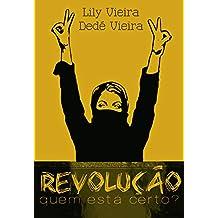 Revolução: Quem Está Certo?