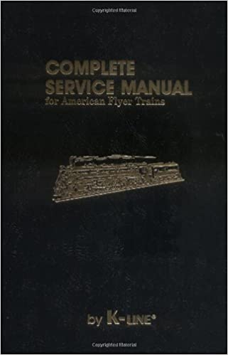 Complete Service Manual for American Flyer Trains: Maury Klein ... on