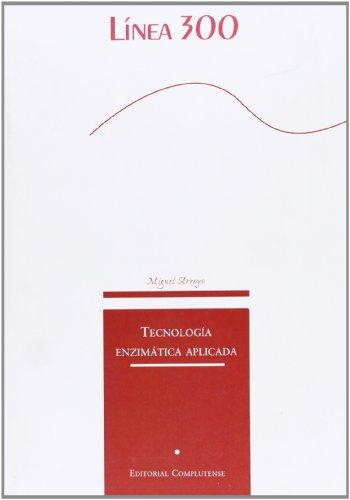 Descargar Libro Tecnología Enzimática Aplicada Miguel Arroyo Sánchez