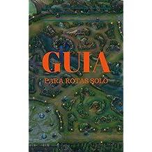 Subindo de Elo no LOL - Guia para rotas solo: Guia para rotas solo (Portuguese Edition)