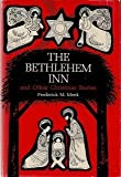The Bethlehem Inn, and Other Christmas Stories, Frederick M. Meek, 0664209432