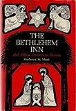 The Bethlehem Inn, and Other Christmas Stories, Frederick M. Meek, 0664209432