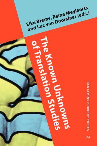 The Known Unknowns of Translation Studies (Benjamins Current Topics)