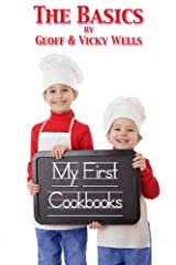 My First Cookbooks ~ The Basics: An Introduction To Cooking Paperback