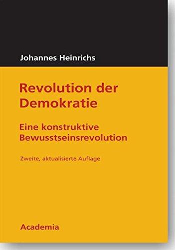 Revolution der Demokratie: Eine konstruktive Bewusstseinsrevolution