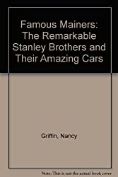 Famous Mainers: The Remarkable Stanley Brothers and Their Amazing Cars