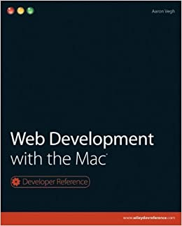 Web Development with the Mac 1st edition by Vegh, Aaron (2010)