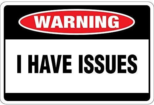 Ca565urs I Have Issues OSHA se/ñal de Aluminio de 20 x 30 cm