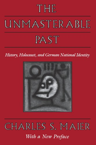 The Unmasterable Past: History, Holocaust, and German...