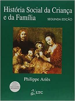 História Social da Criança e da Família - 9788521613473