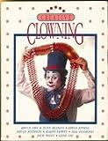 Creative Clowning, Bruce Fife, 0941599035