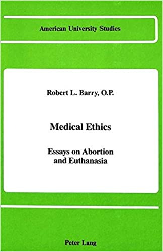 Medical Ethics Essays On Abortion And Euthanasia American  Medical Ethics Essays On Abortion And Euthanasia American University  Studies Op Prof Robert L Barry  Amazoncom Books How To Write A High School Essay also Sample Narrative Essay High School  Persuasive Essay Samples For High School