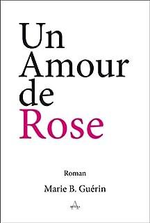 Un amour de rose, Guérin, Marie B.