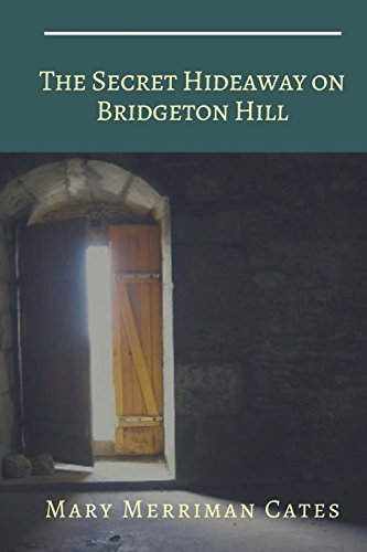 THE SECRET HIDEAWAY on BRIDGETON HILL