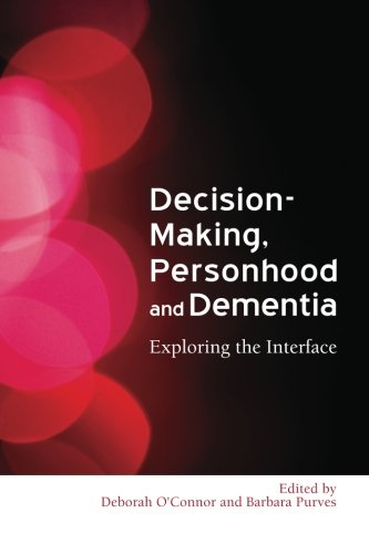 Arbitration-Making, Personhood and Dementia: Exploring the Interface