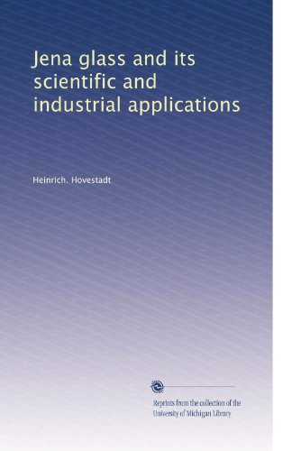 Jena glass and its scientific and industrial applications ()