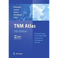 TNM Atlas: Illustrated Guide to the TNM/pTNM Classification of Malignant Tumours