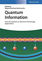 Quantum Information, 2 Volume Set: From Foundations to Quantum Technology Applications Front Cover