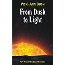 From Dusk to Light (The Dusk Chronicles Book 3)