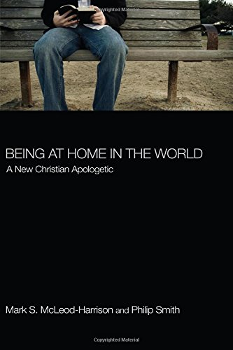 Being at Home in the World: A New Christian Apologetic pdf