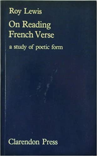 On Reading French Verse: A Study of Poetic Form