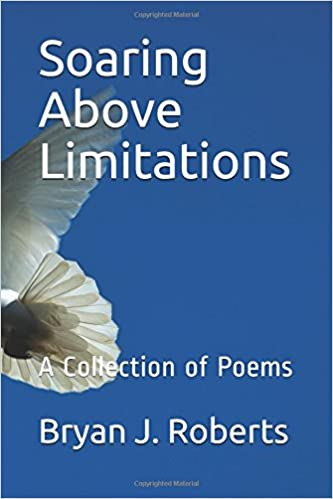 Soaring Above Limitations: A Collection of Poems
