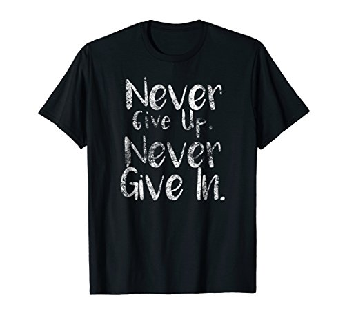 Never Give Up T-Shirt Cancer Fight Patient Survivor Gift Tee -
