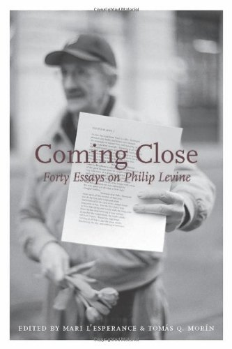 Coming Close: Forty Essays on Philip Levine