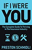 img - for If I Were You: The Complete Guide To Thriving In The Insurance Industry book / textbook / text book