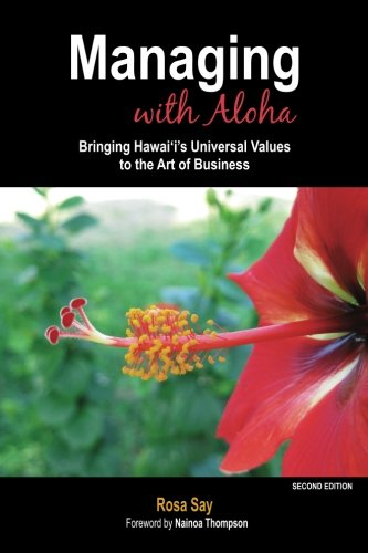 Download Managing with Aloha: Bringing Hawai'i's Universal Values to the Art of Business ebook