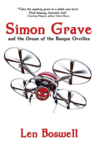 Simon Grave and the Drone of the Basque Orvilles (Simon Grave Mystery Book 3) by [Boswell, Len]