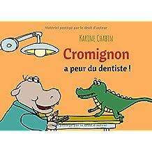 Cromignon a peur du dentiste !