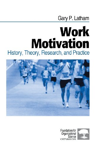 Work Motivation: History, Theory, Research, and Practice...