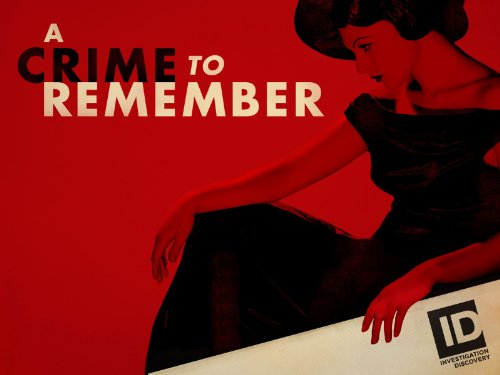 A Crime To Remember (2013) (Television Series)