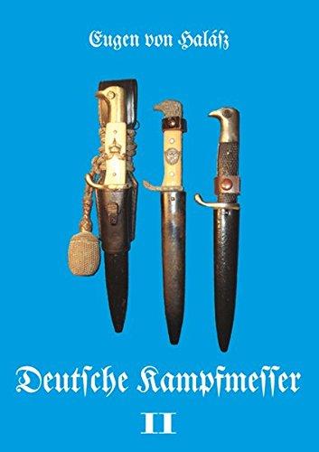 Deutsche Kampfmesser: Band II Gebundenes Buch – 20. August 2009 Eugen von Halász Patzwall 3931533352 Blankwaffen
