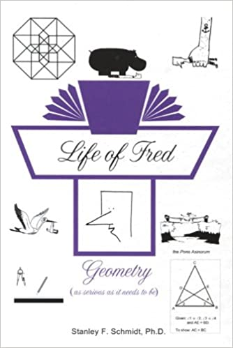 Life of Fred: Geometry: Stanley F. Schmidt: 9780970999542: Amazon ...