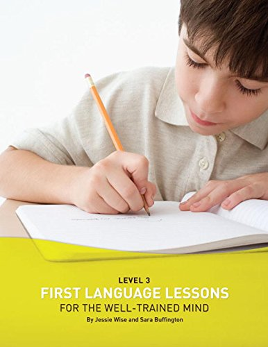 First Language Lessons for the Well-Trained Mind: Level 3 (First Language Lessons) by Peace Hill Press