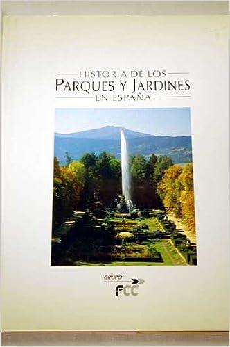 Historia de los parques y jardines en España: Amazon.es: Libros