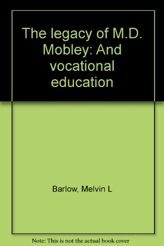 The legacy of M.D. Mobley: And vocational education