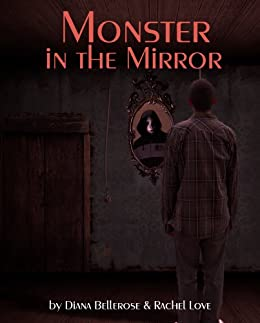 Monster in the Mirror (English Edition) de [Bellerose, Diana, Love, Rachel]