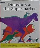 Dinosaurs at the Supermarket, Lindsay Camp, 0670848026