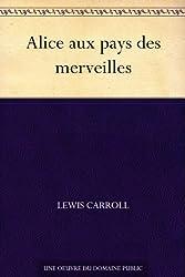 Alice aux pays des merveilles (French Edition)