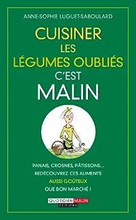 Cuisiner les légumes oubliés, c'est malin, Luguet-Saboulard, Anne-Sophie