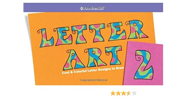 Letter Art 2 Cool And Colorful Letter Designs To Draw American