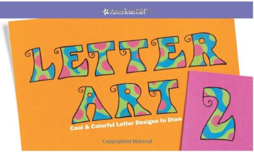 Letter Art 2 Cool And Colorful Designs To Draw American Girl Library Lauren Scheuer 0723232059805 Amazon Books
